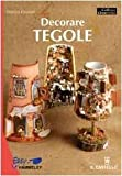 Decorare tegole. Ediz. illustrata