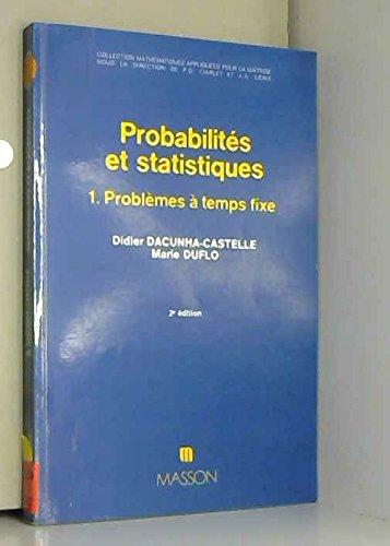 Probabilits et statistique. Problmes  temps fixe, tome 1