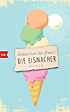 Die Eismacher: Roman