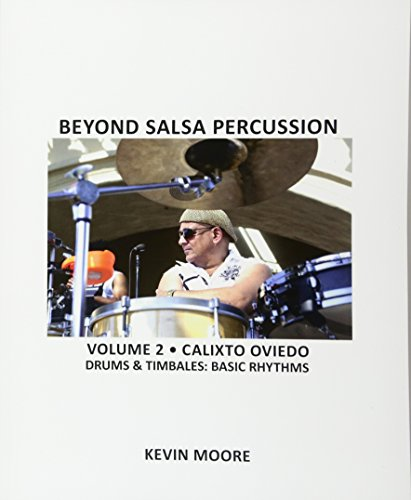 Beyond Salsa Percussion: Calixto Oviedo - Drums & Timbales: Basic Rhythms