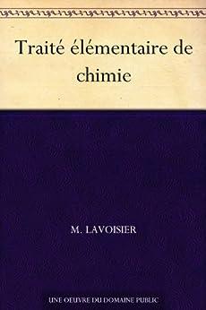 Traité élémentaire de chimie par [Lavoisier, M.]