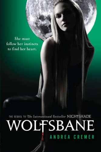 [Wolfsbane: A Nightshade Novel Book 2 (Nightshade (Quality))] [By: Cremer, Andrea] [January, 2012]