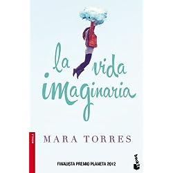 La vida imaginaria (Novela y Relatos) Finalista Premio Planeta 2012