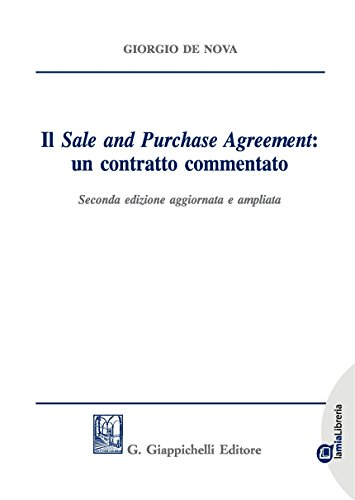 Il sale and purchase agreement: un contratto commentato. Ediz. ampliata