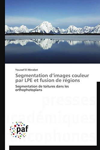 Segmentation d images couleur par lpe et fusion de régions
