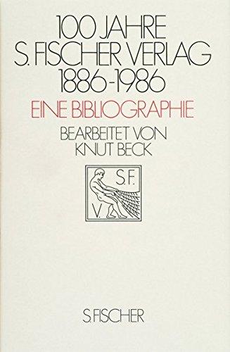 100 Jahre S. Fischer Verlag, 1886-1986: Eine Bibliographie