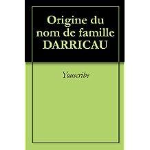 Origine du nom de famille DARRICAU (Oeuvres courtes)