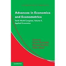 Advances in Economics and Econometrics: Volume 2, Applied Economics: Tenth World Congress (Econometric Society Monographs)