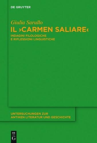 Il Carmen Saliare: Indagini Filologiche E Riflessioni Linguistiche