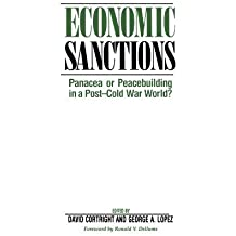 Economic Sanctions: Panacea Or Peacebuilding In A Post-cold War World? by David Cortright (1995-07-28)