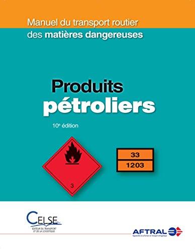 Manuel du transport routier des matières dangereuses - Produits pétroliers
