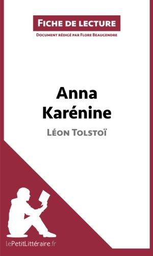 Anna Karénine de Léon Tolstoï (Fiche de lecture): Résumé Complet Et Analyse Détaillée De L'oeuvre