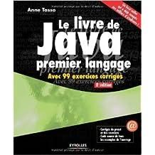 Le livre de Java premier langage. Avec 99 exercices corrigés. de Anne Tasso ( 30 août 2012 )