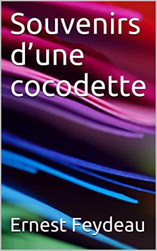 Télécharger Souvenirs d'une cocodette livres gratuits en ligne