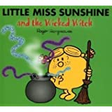 Little Miss Sunshine and the Wicked Witch (Mr. Men & Little Miss Magic)