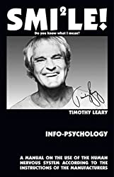 Info-Psychology: A Manual on the Use of the Human Nervous System According to the Instructions of the Manufacturers (Furure History Series)