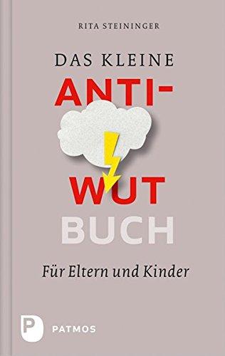 Das kleine Anti-Wut-Buch - für Eltern und Kinder