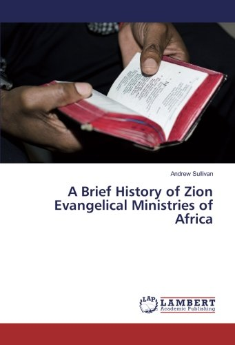 A Brief History of Zion Evangelical Ministries of Africa