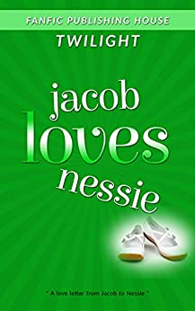 Twilight Jacob Loves Nessie (Twilight Fans Series Book 4) (English Edition) par [Leon, Ellis]