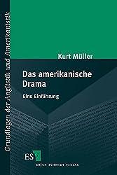 Das amerikanische Drama: Eine Einführung (Grundlagen der Anglistik und Amerikanistik (GrAA), Band 28)