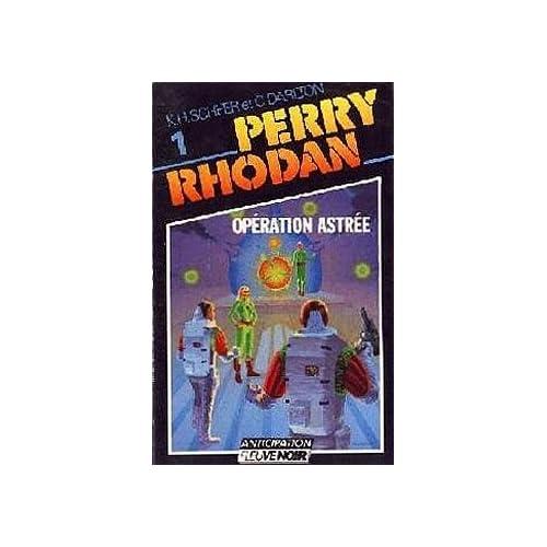 Perry Rhodan - Opération Astrée Tome 1