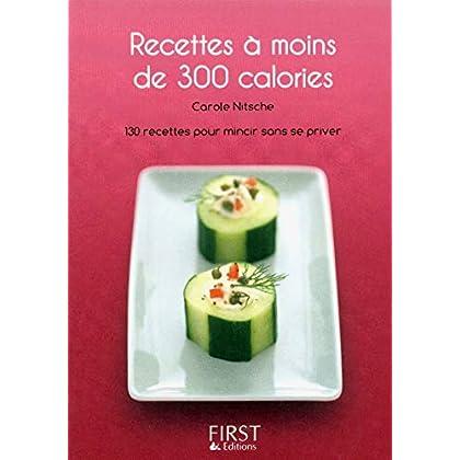 Petit livre de - Recettes à moins de 300 calories (LE PETIT LIVRE)