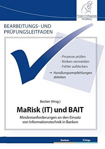 Bearbeitungs- und Prüfungsleitfaden: MaRisk (IT) und BAIT: Mindestanforderungen an den Einsatz von Informationstechnik in Banken