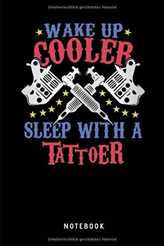 Wake Up Cooler Sleep With A Tattoer Notebook: Blanko Skizzenbuch und Notizbuch für Tätowierer und Künstler Journal - Tagebuch, Notizbuch und lustiges Taschenbuch für Männer und Frauen