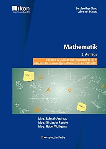 Mathematik BRP komplett in Farbe: auf Basis des Grundkompetenzkatalogs Teil A (ikon Berufsreifeprüfung Lehre mit Matura)