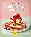 Frühstück zuckerfrei (GU KüchenRatgeber) - Hannah Frey
