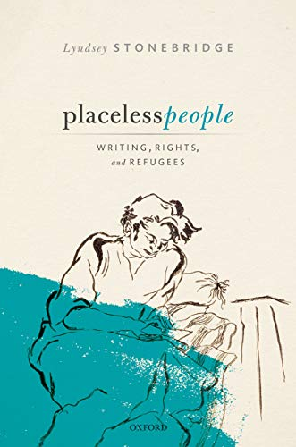 Placeless People: Writings, Rights, and Refugees (English Edition)