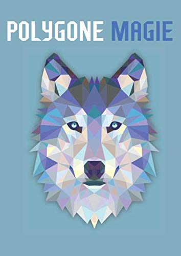 Polygone Magie: Das etwas andere Malbuch mit 50 tollen polygonen Tieren für Kinder ab 10+ Jahren zum Ausmalen und als Kopiervorlage für PädagogInnen. (Kunst der Formen, Band 2)