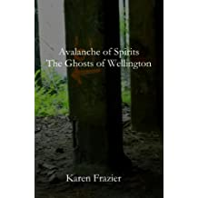 Avalanche of Spirits: The Ghosts of Wellington