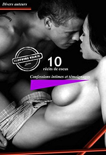 10 récits de cocus: Confessions intimes et témoignages (Erotisme) par Divers Auteurs