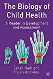 The Biology of Child Health: A Reader in Development and Assessment