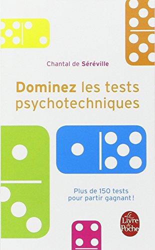 Dominez les tests psychotechniques : Exercices pratiques par Chantal de Séréville