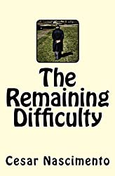 The Remaining Difficulty (English Edition)
