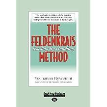The Feldenkrais Method: Teaching by Handling (Large Print 16pt) by Yochanan Rywerant (2011-03-21)