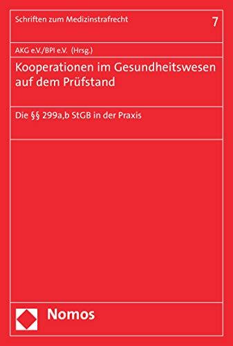 Kooperationen im Gesundheitswesen auf dem Prüfstand: Die §§ 299a,b StGB in der Praxis (Schriften zum Medizinstrafrecht 7) Descargar Epub Gratis
