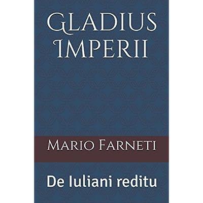 Gladius Imperii: De Iuliani Reditu