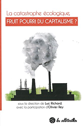 La conversion écologique, fruit pourri du capitalisme ? par Olivier Rey