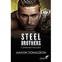 Steel Brothers : Chris & the Queen