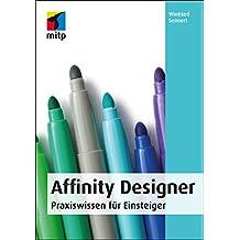 Affinity Designer: Praxiswissen für Einsteiger (mitp Anwendungen)