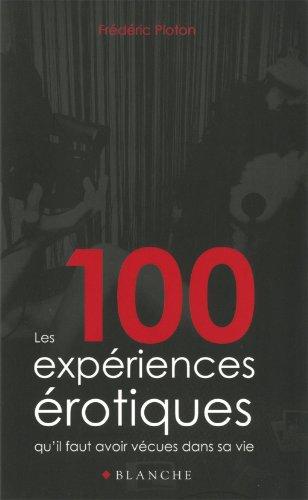 100 expériences érotiques qu'il faut avoir vécues dans sa vie