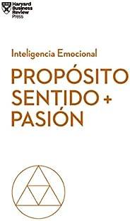 Propósito, sentido y pasión (Serie Inteligencia Emocional HBR nº 9)