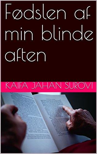 Fødslen af min blinde aften (Danish Edition) por Kaifa Jahan Surovi