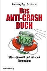 Das Anti-Crash-Buch: Staatsbankrott und Inflation überstehen Gebundene Ausgabe