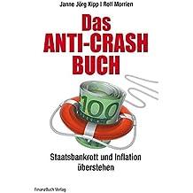 Das Anti-Crash-Buch: Staatsbankrott und Inflation überstehen