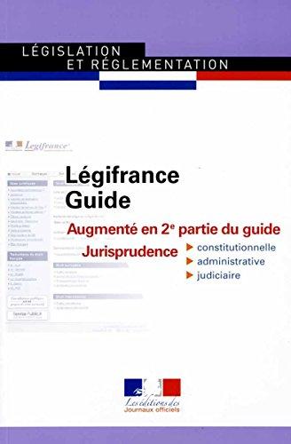 Guide légifrance : Augmenté en 2e partie du guide Jurisprudence constitutionnelle, administrative et judiciaire