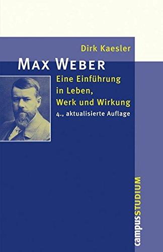 Max Weber: Eine Einführung in Leben, Werk und Wirkung (Campus »Studium«)